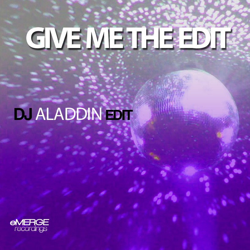 Give me the Edit  ( DJ Aladdin Edit )