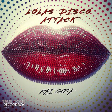 Lola's Disco Attack – Gota Rai